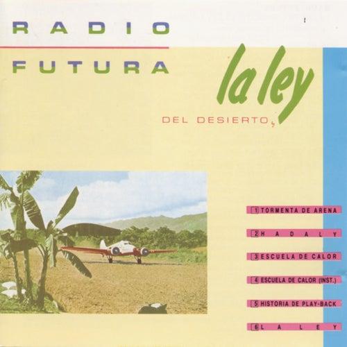La Ley Del Desierto de Radio Futura