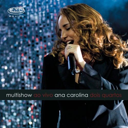 Multishow Ao Vivo Ana Carolina 'Dois Quartos' by Ana Carolina