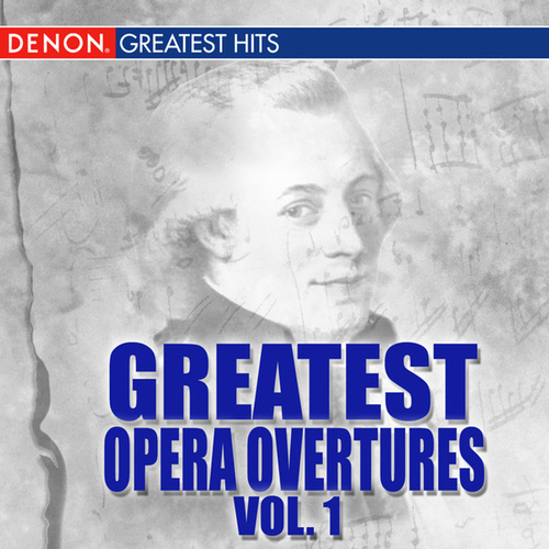 Greatest Opera Overtures, Volume 1 de Various Artists