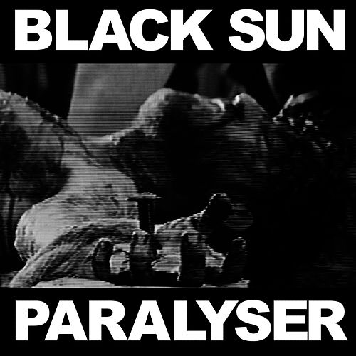 Paralyser - Single by Black Sun