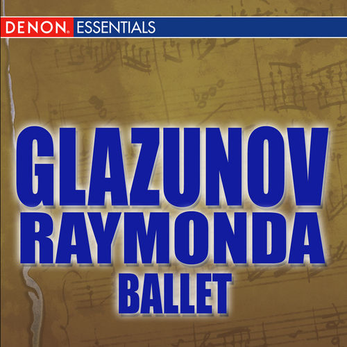 Glazunov: Raymonda Ballet de The Symphony Orchestra of Bolshoi Theatre