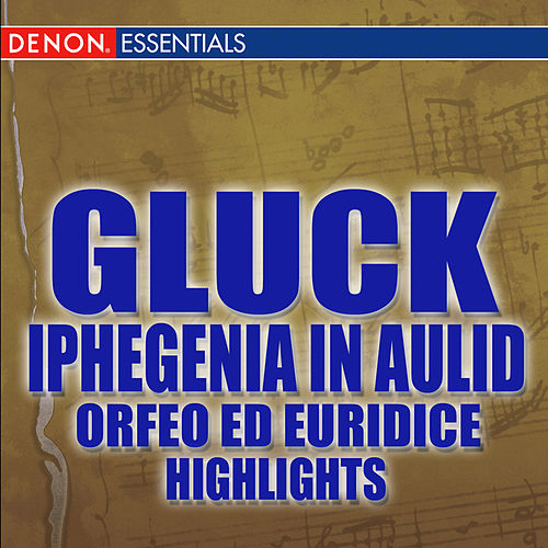 Gluck: Iphigenia in Aulid and others by Various Artists