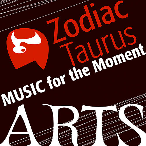 Music for the Moment: Zodiac Taurus by Various Artists