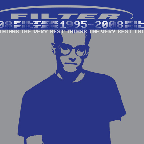 The Very Best Things [1995-2008] de Filter