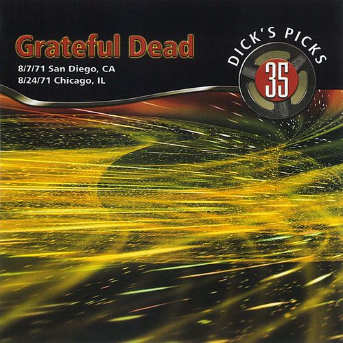 Dick's Picks, Vol. 35: San Diego, 8/7/71 & Chicago, 8/24/71 de Grateful Dead