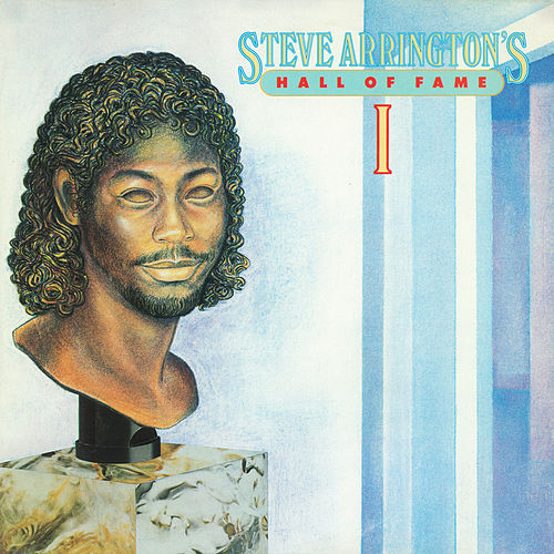 Steve Arrington's Hall Of Fame: Vol. 1 by Steve Arrington