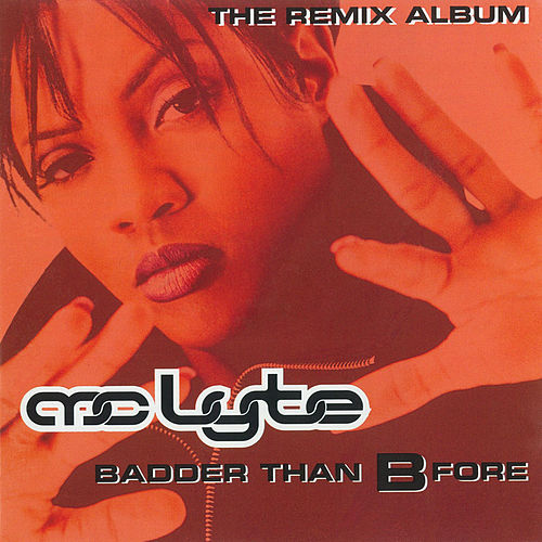 Badder Than B Fore by MC Lyte
