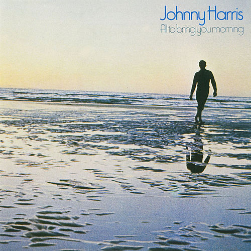 All To Bring You Morning by Johnny Harris
