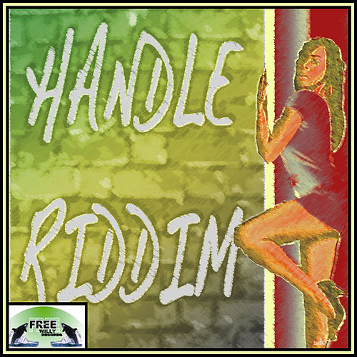 Handle Riddim by Various Artists