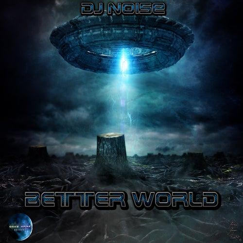 Better World by DJ Noise