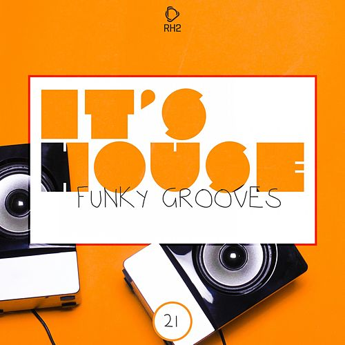 It's House - Funky Grooves, Vol. 21 von Various Artists
