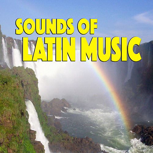 Sounds Of Latin Music by Various Artists