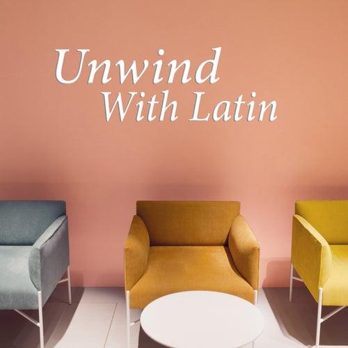 Unwind With Latin de Various Artists