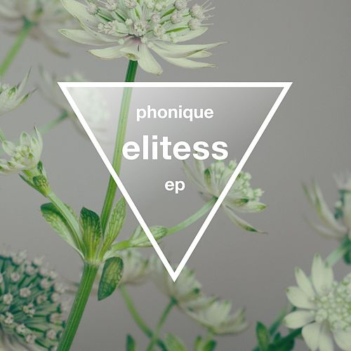Elitess EP by Phonique (2)