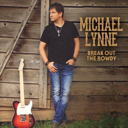 Break out the Rowdy by Michael Lynne