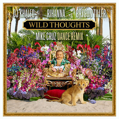 Wild Thoughts (Mike Cruz Dance Remix) by DJ Khaled