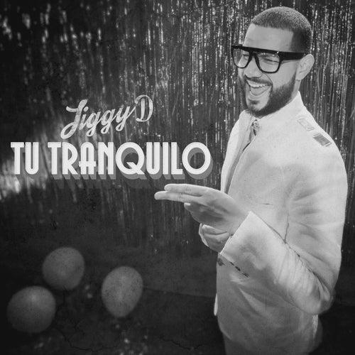 Tu Tranquilo by Jiggy Drama