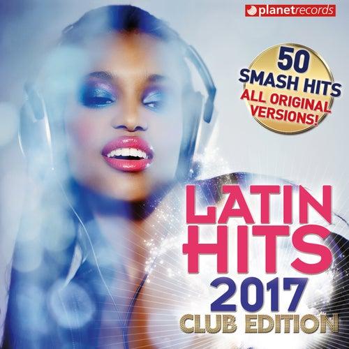Latin Hits 2017 Club Edition - 50 Latin Music Hits (Reggaeton, Urbano, Salsa, Bachata, Dembow, Merengue, Timba, Cubaton Kuduro, Latin Fitness) de Various Artists