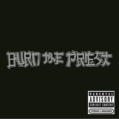 Burn the Priest von Burn The Priest