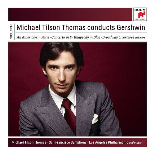 Michael Tilson Thomas Conducts Gershwin de Michael Tilson Thomas