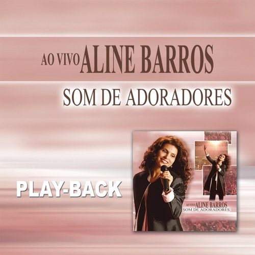Som de Adoradores (Playback) by Aline Barros
