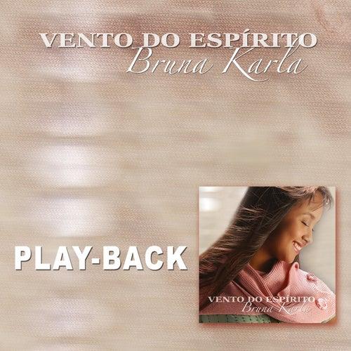 Vento do Espírito (Playback) by Bruna Karla