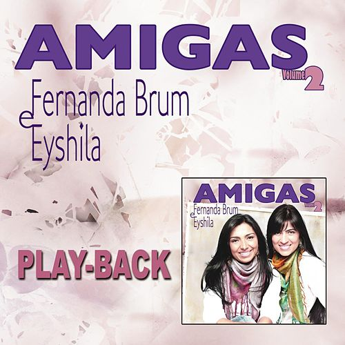 Amigas Vol. 2 (Playback) by Eyshila