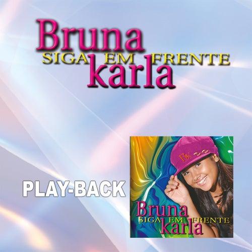 Siga em Frente (Playback) de Bruna Karla