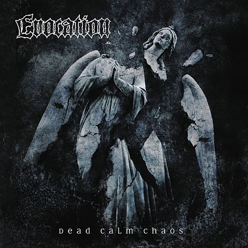 Dead Calm Chaos by Evocation