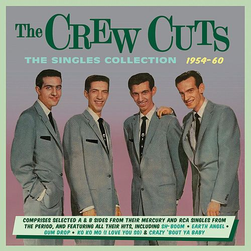 The Singles Collection 1954-60 by The  Crew Cuts