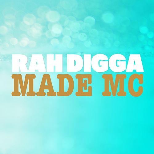 Made MC by Rah Digga