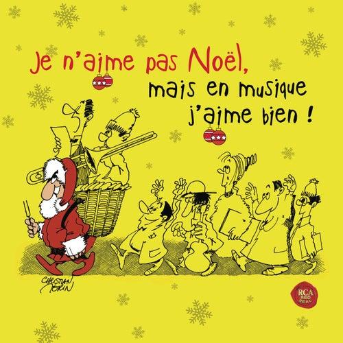 Je n'aime pas Noël, mais en musique j'aime bien ! de Various Artists