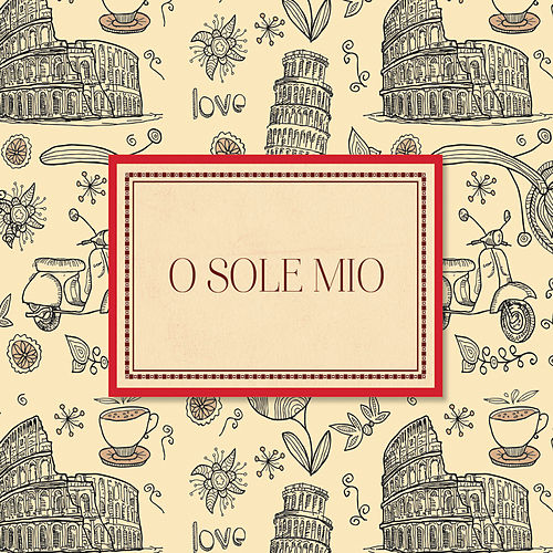 O sole mio von Various Artists