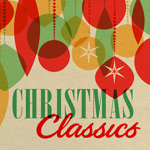 Christmas Classics von Various Artists