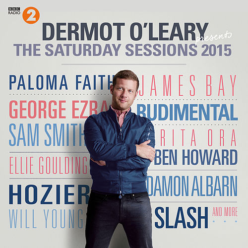 Dermot O'Leary Presents The Saturday Sessions 2015 by Various Artists