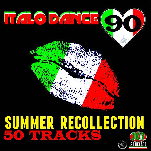 Italo Dance 90 Summer Recollection by Various Artists