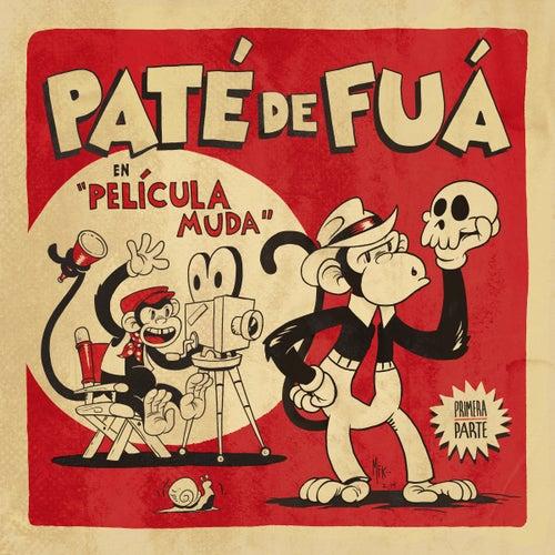 Película Muda (Primera Parte) by Paté de Fuá