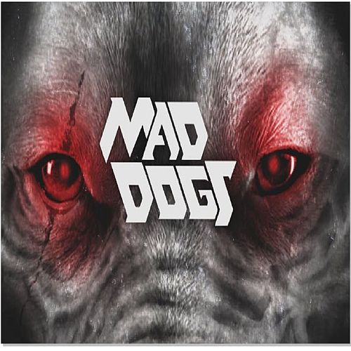 Mad Dogs by Mad Dogs