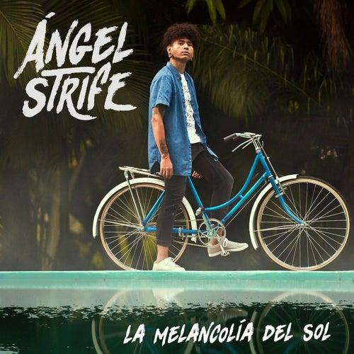 La Melancolía del Sol by Ángel Strife