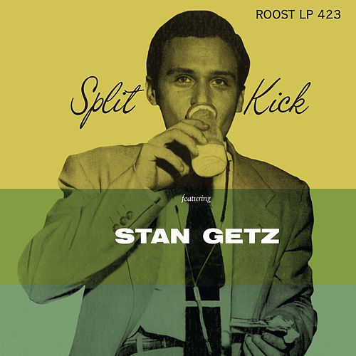 Split Kick by Stan Getz