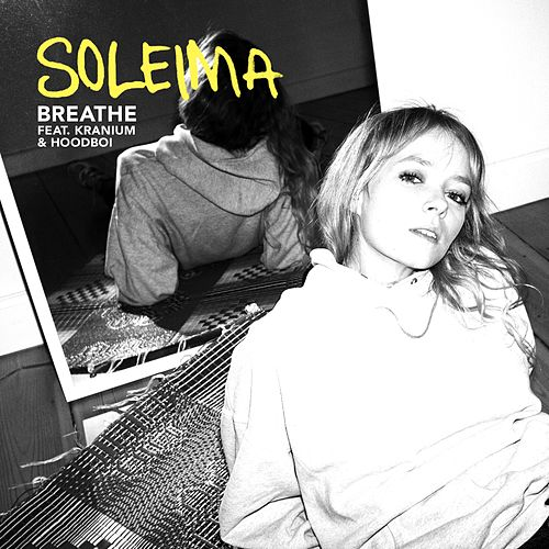 Breathe (feat. Kranium & Hoodboi) by Soleima