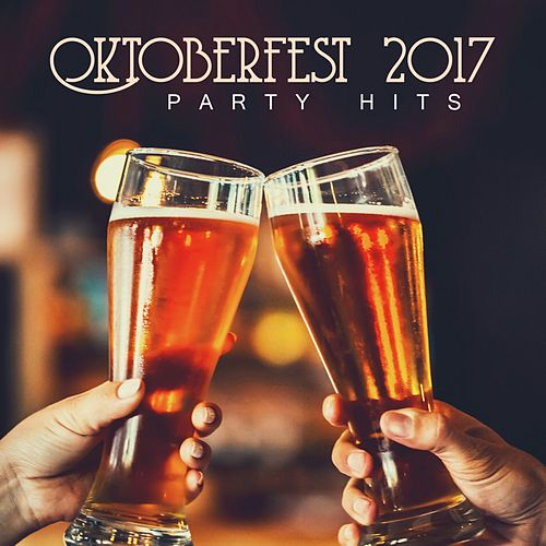 Oktoberfest 2017: Party Hits von Various Artists