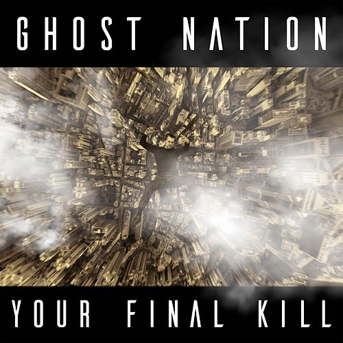 Your Final Kill by Ghost Nation