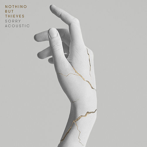 Sorry (Acoustic) de Nothing But Thieves