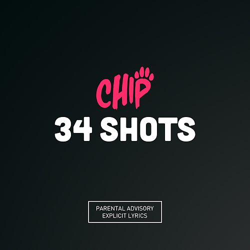 34 Shots by Chip
