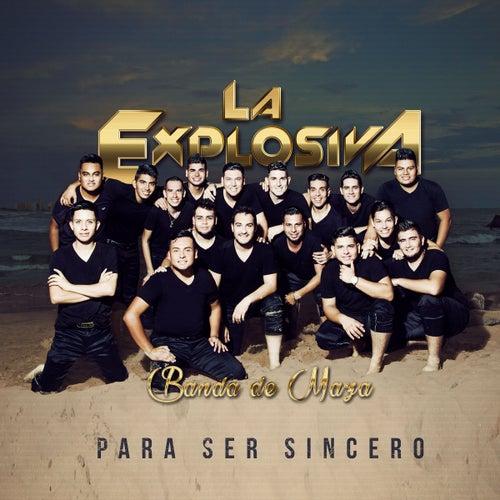 Para Ser Sincero by La Explosiva Banda De Maza