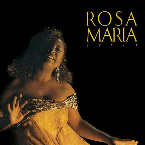 Fever de Rosa Maria