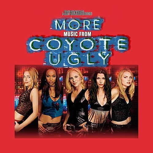 More Music from Coyote Ugly von Various Artists