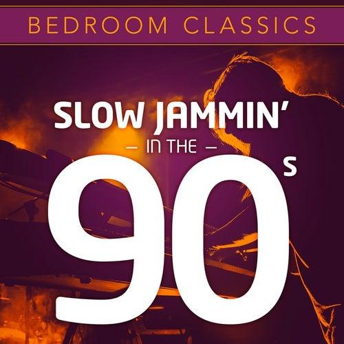 Bedroom Classics - Slow Jammin' In The 90's de Various Artists