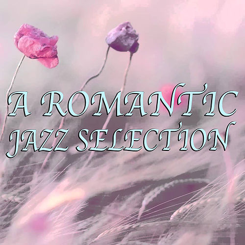 A Romantic Jazz Selection von Various Artists